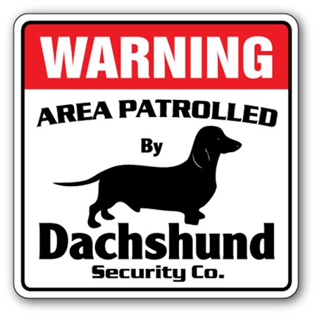 DACHSHUND Security Sign Area Patrolled pet gag funny dog owner lover gift pup - Walmart.com