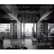 Julius Shulman Los Angeles : The Birth of A Modern Metropolis
