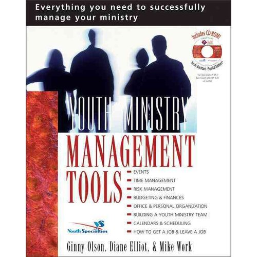 Youth Ministry Management Tools: Everything You Need to Successfully Manage Your Ministry [With CDROM]
