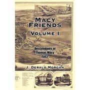Macy Friends Volume I : Descendants of Thomas Macy 1583-