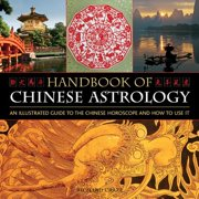 Handbook of Chinese Astrology : An Illustrated Guide to the Chinese Horoscope and How to Use It