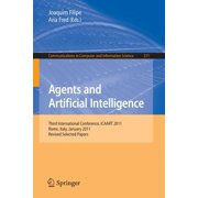 Agents and Artificial Intelligence : Third International Conference, Icaart 2011, Rome, Italy, January 28-30, 2011. Revised Selected Papers