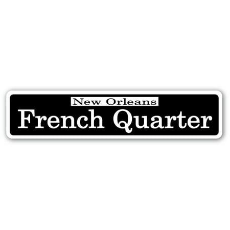 FRENCH QUARTER Street Sign nola cajun creole jazz New | Indoor/Outdoor | 24