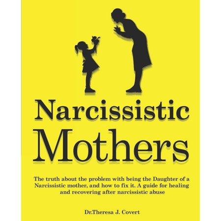 Narcissistic Mothers: The truth about the problem with being the daughter of a narcissistic mother, and how to fix it. A guide for healing and recovering after narcissistic abuse (Native American Symbol For Mother And Daughter)