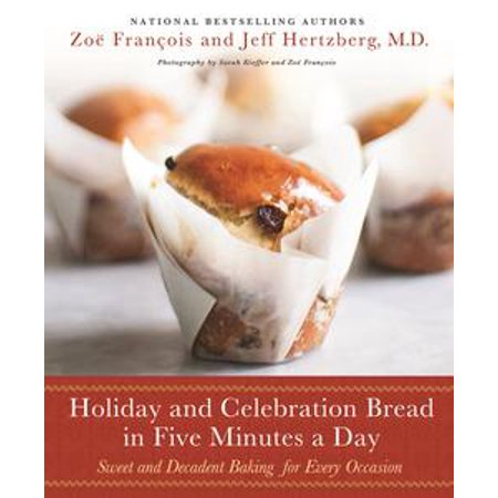 Holiday Brads - Holiday and Celebration Bread in Five Minutes a Day - eBook