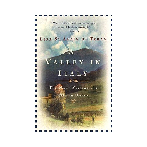 A Valley in Italy: The Many Seasons of a Villa in Umbria