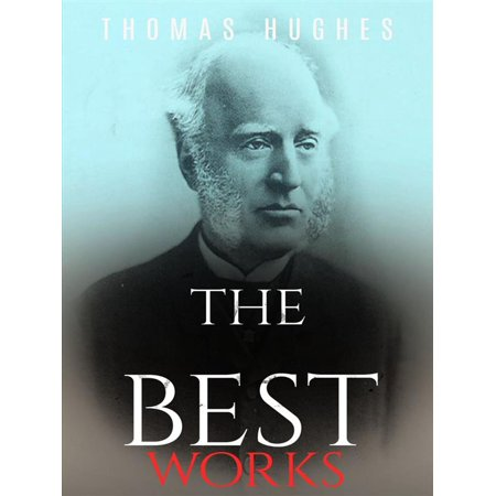 Thomas Hughes: The Best Works - eBook
