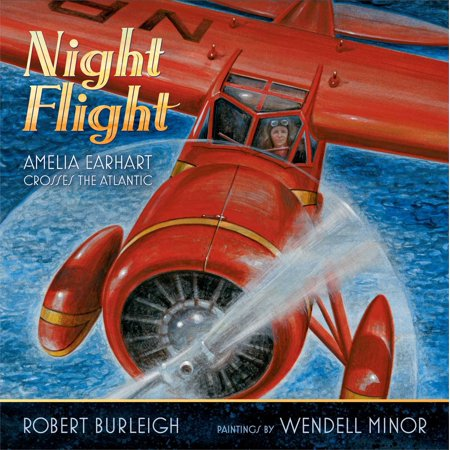 Night Flight : Amelia Earhart Crosses the Atlantic