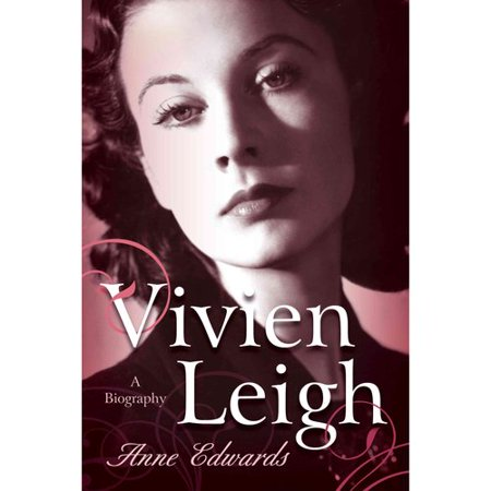 Vivien Leigh: A Biography by
