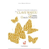 Transculturacin narrativa: La clave Wayu en Gabriel Garca Mrquez - eBook