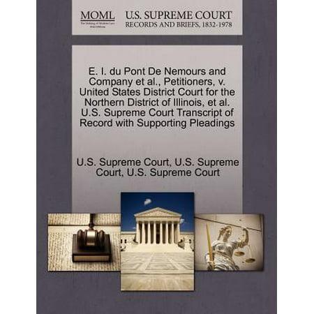 E  I  Du Pont De Nemours And Company Et Al   Petitioners  V  United States District Court For The Northern District Of Illinois  Et Al  U S  Supreme C
