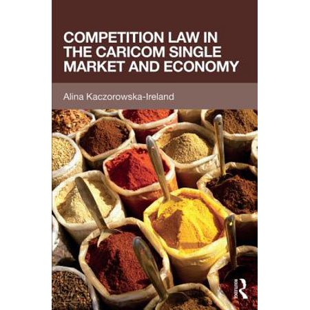 - COMPETITION LAW IN THE CARICOM SINGLE MARKET AND ECONOMY