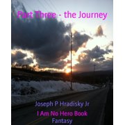 Part Three - the Journey - eBook