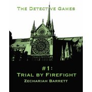 The Detective Games: #1: Trial by Firefight - eBook