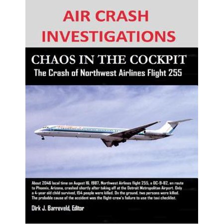 30 Northwest Airlines (Air Crash Investigations - Chaos In the Cockpit - The Crash of Northwest Airlines Flight 255 - eBook )