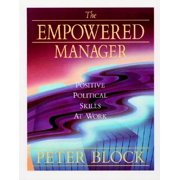 Jossey-Bass Management: The Empowered Manager : Positive Political Skills at Work (Paperback)