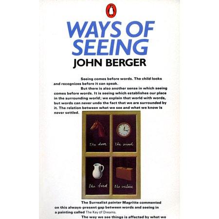 Ways of Seeing : Based on the BBC Television