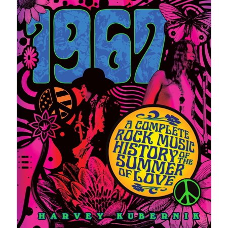 1967 : A Complete Rock Music History of the Summer of