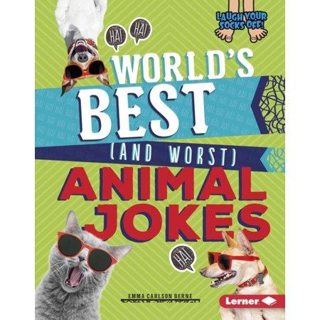 World's Best (and Worst) Animal Jokes - eBook (10 Best Jokes In The World)