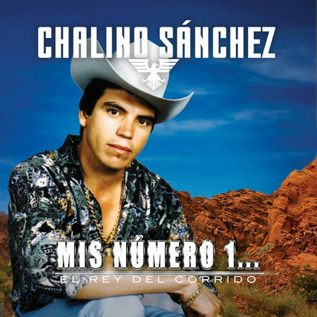 Chalino Sánchez - El Rey del Corrido... Mis Número 1