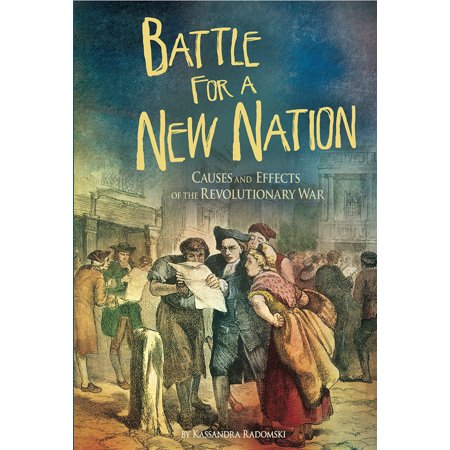 Battle for a New Nation : Causes and Effects of the Revolutionary War George Washington Bottle