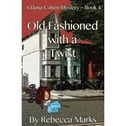 Old Fashioned with a Twist: A Dana Cohen Mystery Book 4 (Paperback)
