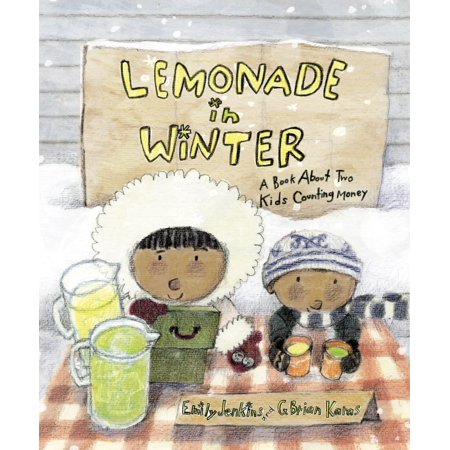 Lemonade in Winter : A Book About Two Kids Counting Money