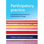 Participatory Practice : Community-Based Action for Transformative Change