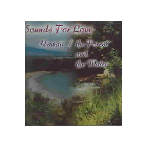 2 LPs on 1 CD: SOUNDS FOR LOVE: HAWAII/FOREST AND THE WATER.
