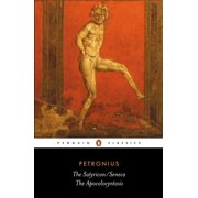 The Satyricon: the Apocolocyntosis - eBook