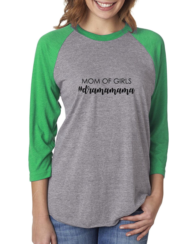 Mom of Girls #dramamama Womens 3/4 Raglan Sleeve T-Shirt Top