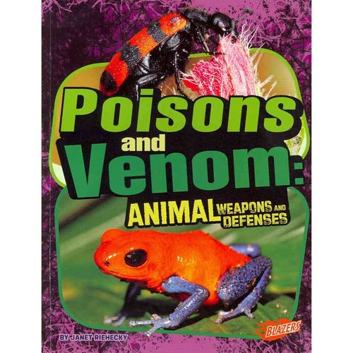 Poisons and Venom: Animal Weapons and Defenses