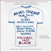 Navel Gazing - Audiobook