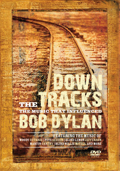 Down the Tracks: Music That Influenced Bob Dylan (DVD) by Vivendi