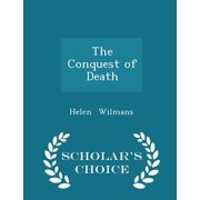 The Conquest of Death - Scholar's Choice Edition