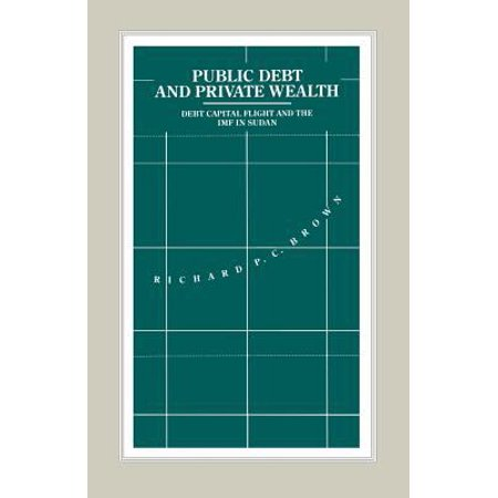 Public Debt And Private Wealth  Debt  Capital Flight And The Imf In Sudan  1992   International Political Economy