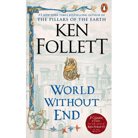 World Without End : A Novel