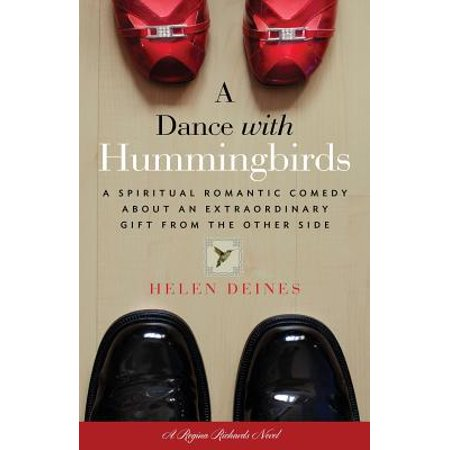 (A Dance with Hummingbirds: A Gift from the Other Side)