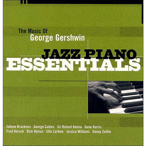 Jazz Piano Essentials: The Music Of George Gershwin