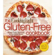 Cooking Light The Gluten-Free Cookbook : Simple Food Solutions for Everyday Meals