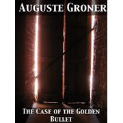 The Case of the Golden Bullet - eBook