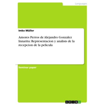 Amores Perros de Alejandro Gonzalez Innaritu: Representacion y analisis de la recepcion de la pelicula - eBook - Pelicula De Halloween