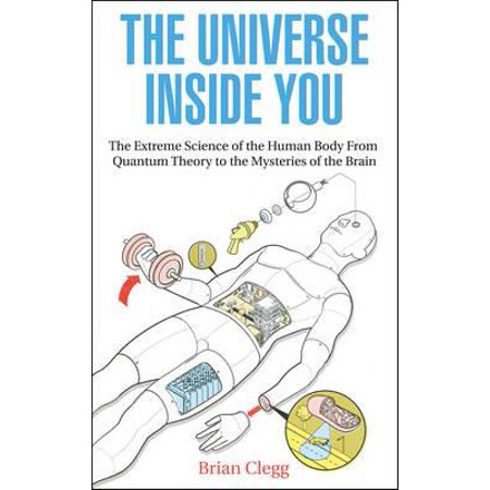 The Universe Inside You: The Extreme Science of the Human Body (Paperback)