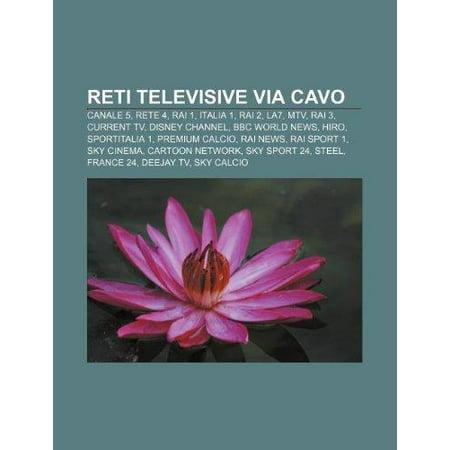 Reti Televisive Via Cavo  Canale 5  Rete 4  Rai 1  Italia 1  Rai 2  La7  Mtv  Rai 3  Current Tv  Disney Channel  Bbc World News  Hiro
