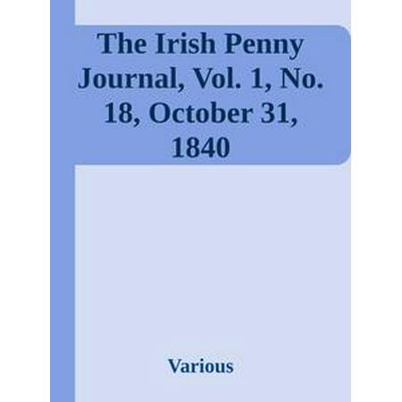 The Irish Penny Journal, Vol. 1, No. 18, October 31, 1840 - eBook (Friday October 31 Halloween)