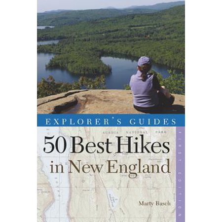 Explorer's Guide 50 Best Hikes in New England: Day Hikes from the Forested Lowlands to the White Mountains, Green Mountains, and more (Explorer's 50 Hikes) - (Best Hikes In New England)