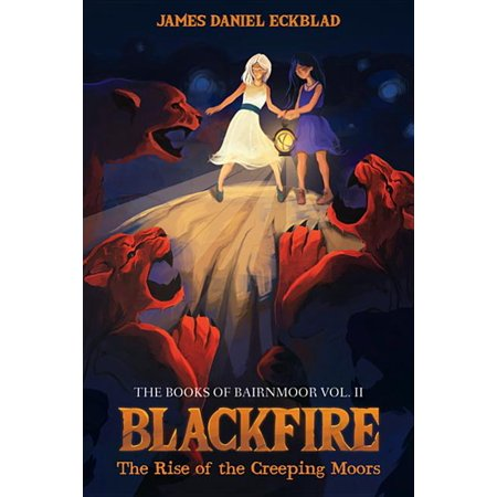 Blackfire: The Rise of the Creeping Moors (Paperback)