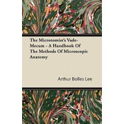 The Microtomist's Vade-Mecum - A Handbook of the Methods of Microscopic Anatomy
