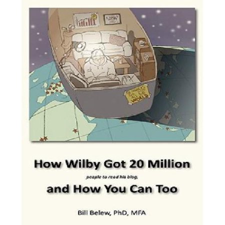 How Wilby Got 20 Million  People To Read His Blogs