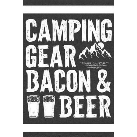 Camping Gear Bacon and Beer: A Notebook for Campers, Hikers, Backpackers, and Campers Paperback Gear Aid Camper